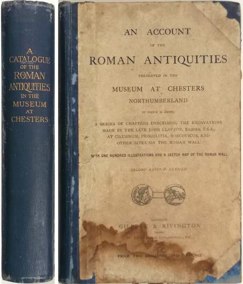 An Account of the Roman Antiquities preserved in the Museum at Chesters, Northumberland.