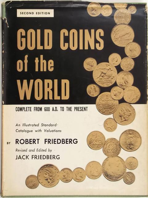 Gold Coins of the World. Complete from 600 A D to 1958. An Illustrated Standard Catalogue with Valuations.
