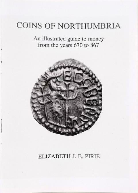 Coins of Northumbria, an Illustrated Guide to money from the years 670 to 867.