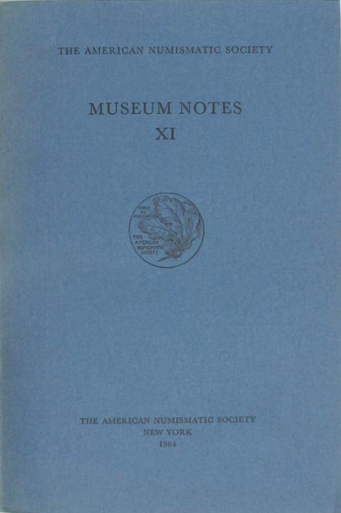 Museum Notes 11. American Numismatic Soc., 1964