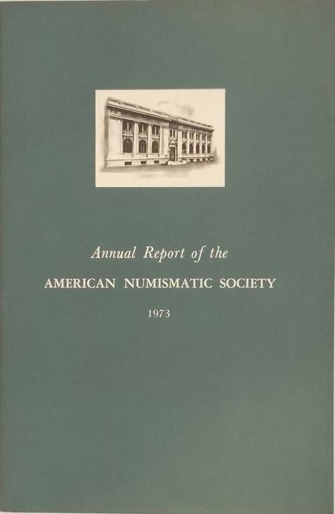 Annual Report of the American Numismatic Society 1973