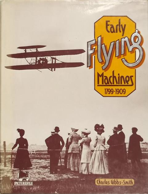Early Flying Machines 1799-1909