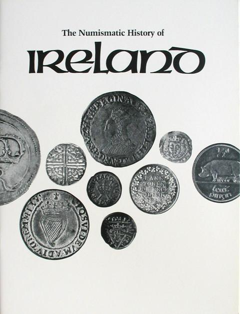 The Numismatic History of Ireland. 1000 AD to the Present.