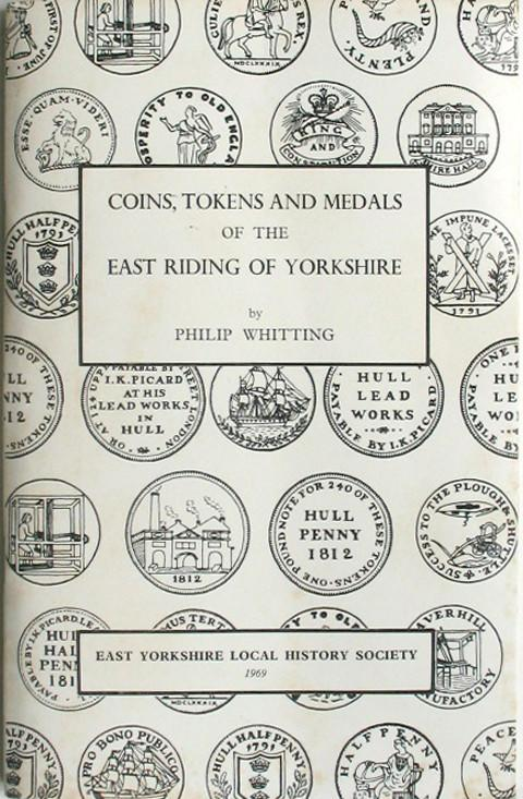 Coins, Tokens and Medals of the East Riding of Yorkshire.