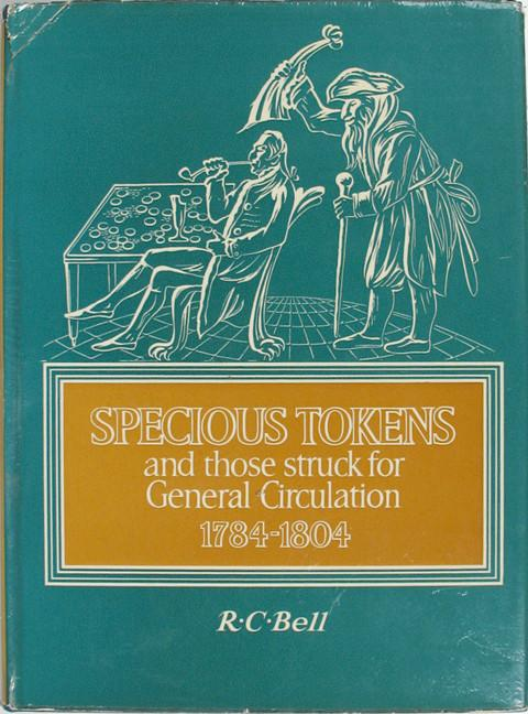 Specious Tokens and those struck for General Circulation 1784 - 1804.