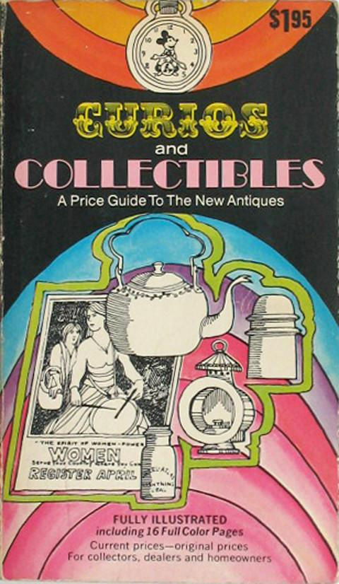 Curios and Collectibles. A Price guide to the New Antiques.