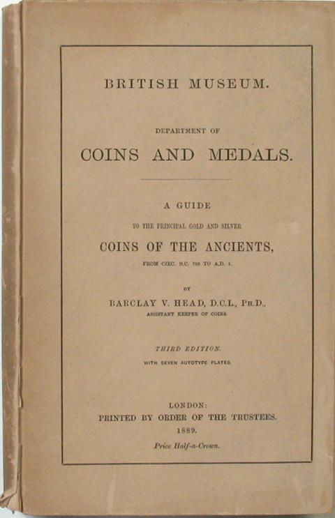 British Museum Dept of Coins & Medals. A Guide to the Principal Gold & Silver Coins of the Ancients