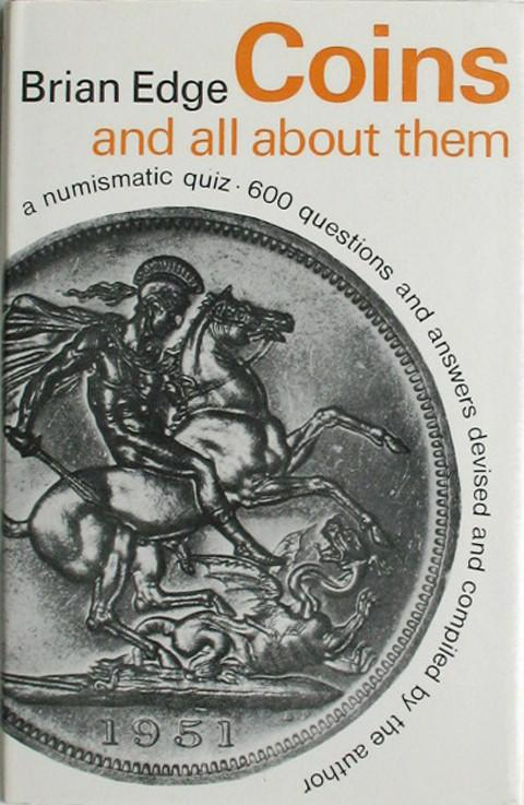 Coins and all about them.  A Numismatic Quiz.  600 Questions and Answers