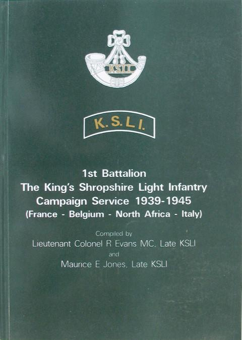1st Battalion The King's Shropshire Light Infantry Campaign Service 1939-1945 (France - Belgium - North Afria - Italy)