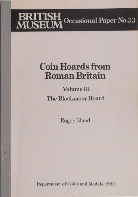 Coin Hoards from Roman Britain. Volume III. The Blackmoor Hoard