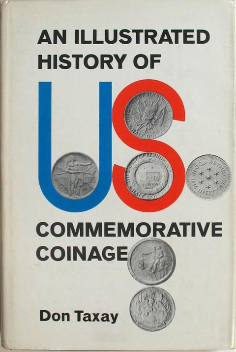 An Illustr. History of U.S. Commemorative Coinage.