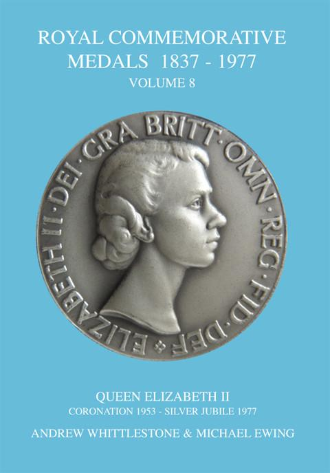 Royal Commemorative Medals 1837-1977. Vol. 8. Queen Elizabeth II, 1953-1977.