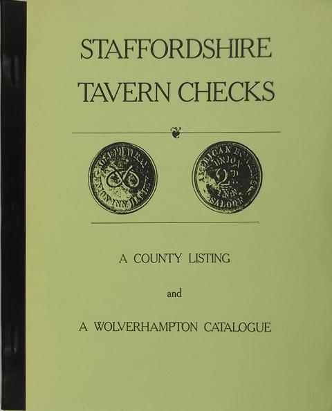 Staffordshire Tavern Checks. A County listing and a Wolverhampton Catalogue. Plus Supplement.
