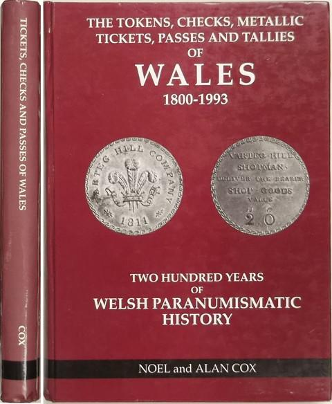 The Tokens, Checks, Metallic Tickets, Passes and Tallies of Wales 1800-1993.