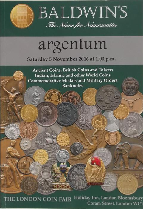 Baldwins Auctions. Argentum. 5 Nov 2016. Ancient coins, British coins and tokens, Indian, Islamic and other world coins, Commemorative medals and military orders, banknotes.