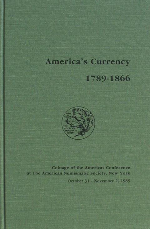 America's Currency 1789-1866.