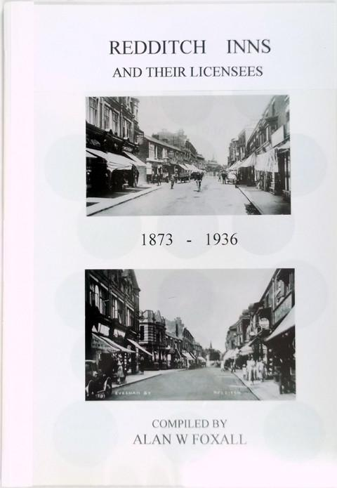Redditch Inns and their Licensees 1873 - 1936.