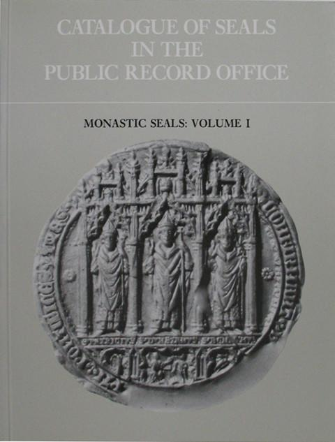 Catalogue of Seals in the Public Record Office. Monastic Seals : Volume I.