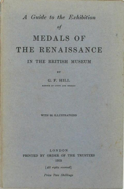 A Guide to the Exhibition of Medals of the Renaissance in the British Museum.