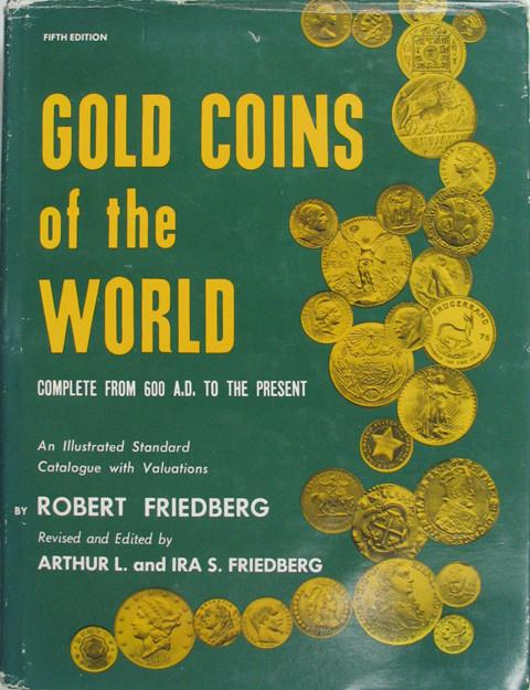Gold Coins of the World. Complete from Ancient Times to the Present.