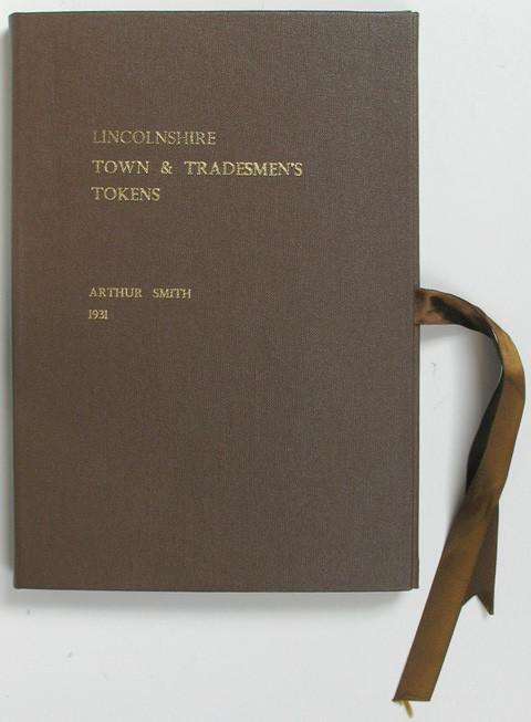 Catalogue of the Town and Trade Tokens of Lincolnshire issued in the Seventeenth Century