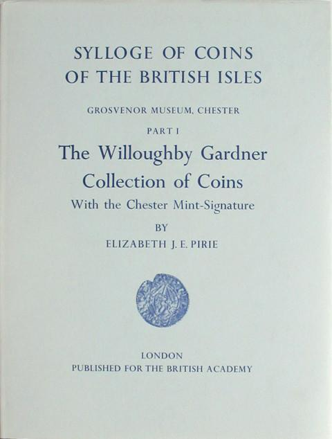 SCBI 5. The Willoughby Gardner Collection of Coins with the Chester Mint Signature.