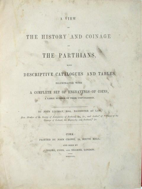 A View of the History and Coinage of the Parthians.