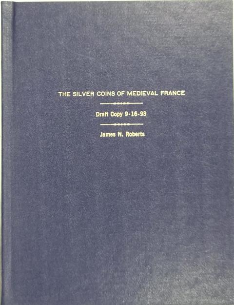 The Silver Coins of Medieval France 476 - 1610.