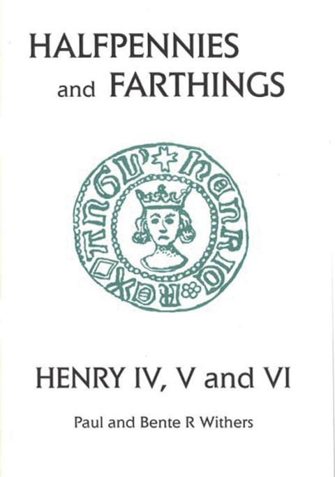 The Halfpennies and Farthings of Henry IV, V and VI.  (Small Change 3)