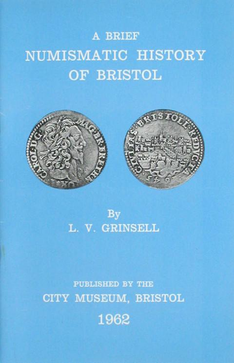 A Brief Numismatic History of Bristol.