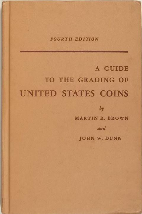 A Guide to the Grading of United States Coins (Illustrated)