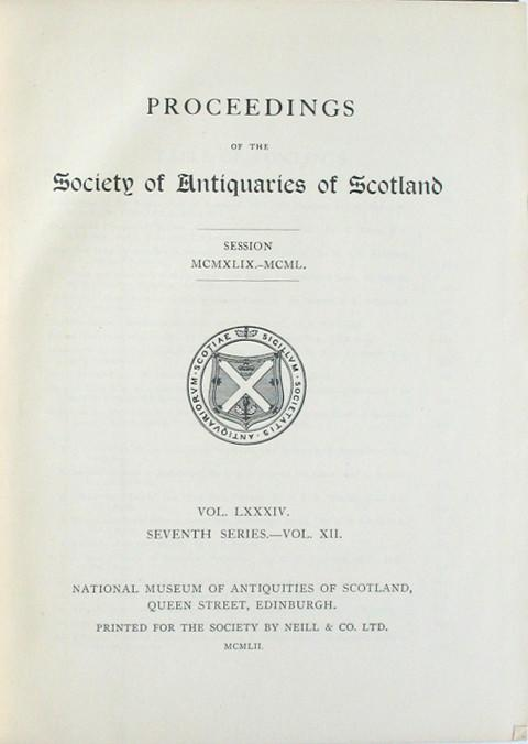 Proceedings of the Society of Antiquaries of Scotland 1949-50.