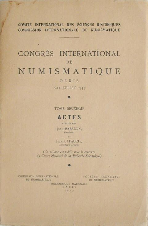 Congres International de Numismatique Paris 6-11 Juillet, 1953.  Tome 2  Actes.