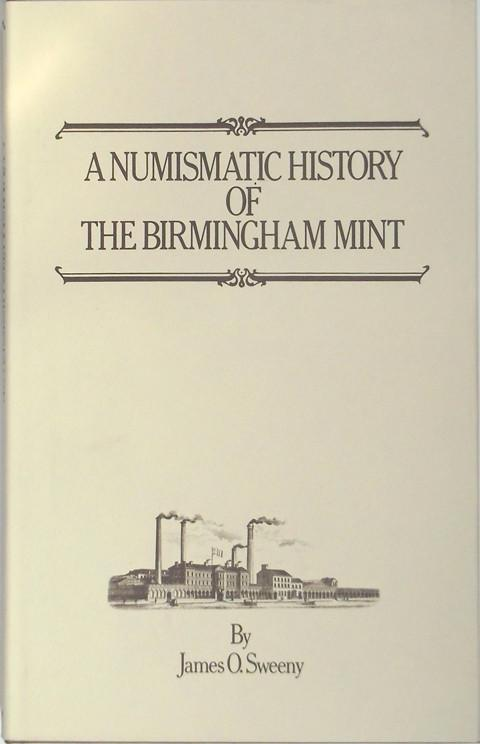A Numismatic History of The Birmingham Mint.