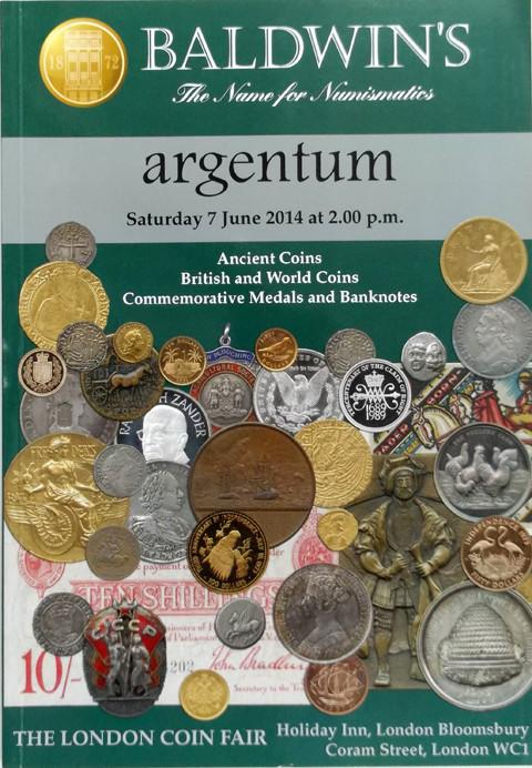 Baldwins Auctions. Argentum. 7 Jun 2014. Ancient coins, British and World coins, Commemorative medals and banknotes.