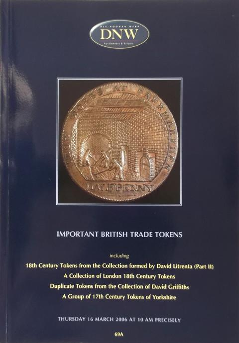 16 Mar, 2006.  DNW 69A  Important British Trade tokens.