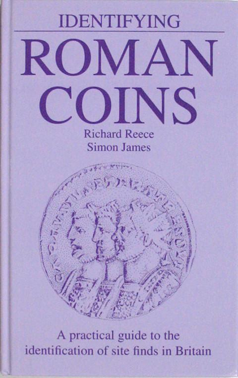 Identifying Roman Coins. A practical Guide to the Identification of Site Finds in Britain.