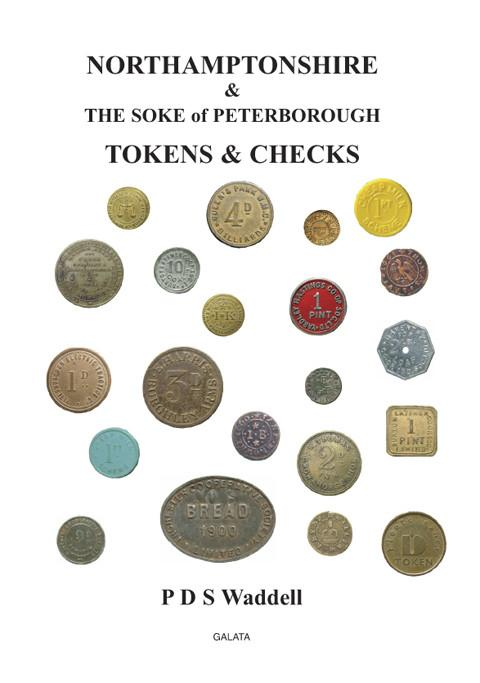 Northamptonshire & the Soke of Peterborough Tokens & Checks.