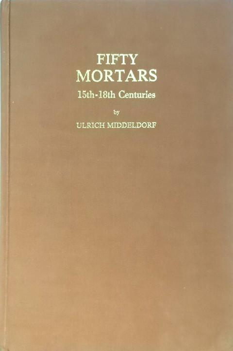 Fifty Mortars 15th-18th Centuries.  A catalogue.