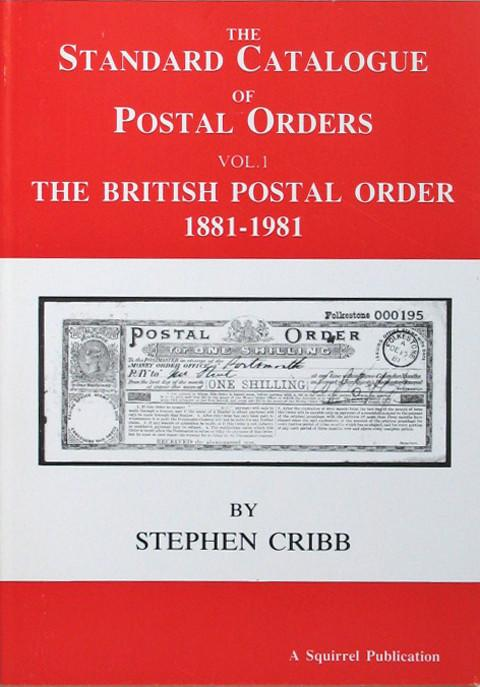 Standard Catalogue of Postal Orders Vol 1. The British Postal Order 1881 - 1981.