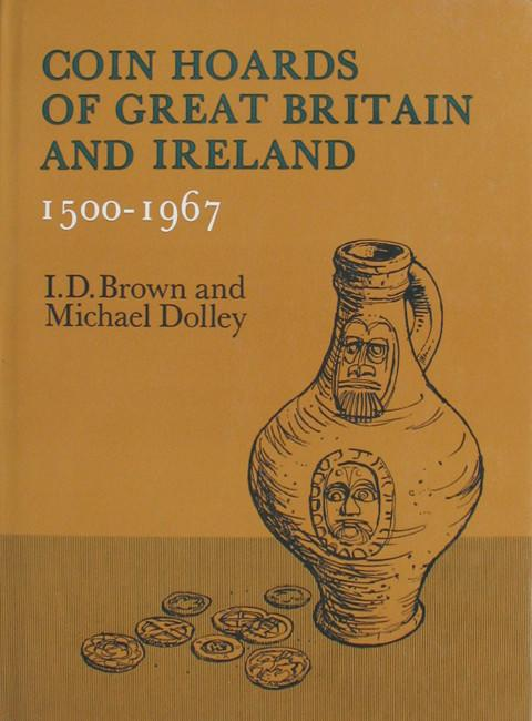Coin Hoards of Great Britain and Ireland  1500 - 1967