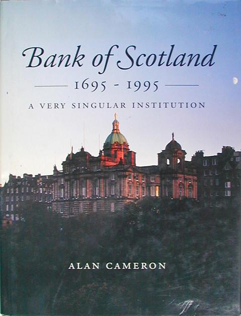 Bank of Scotland 1695-1995: A Very Singular Institution