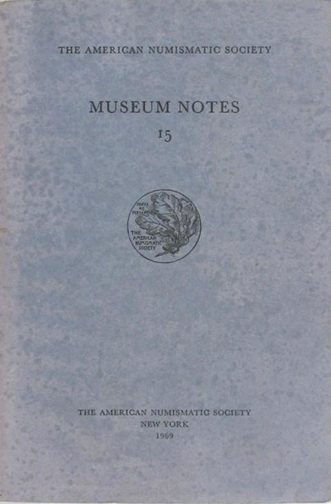 Museum Notes 15  American Numismatic Soc., 1969