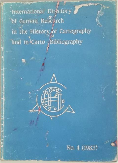 International Directory of Current Research in the History of Cartography and in Carto-Bibliography