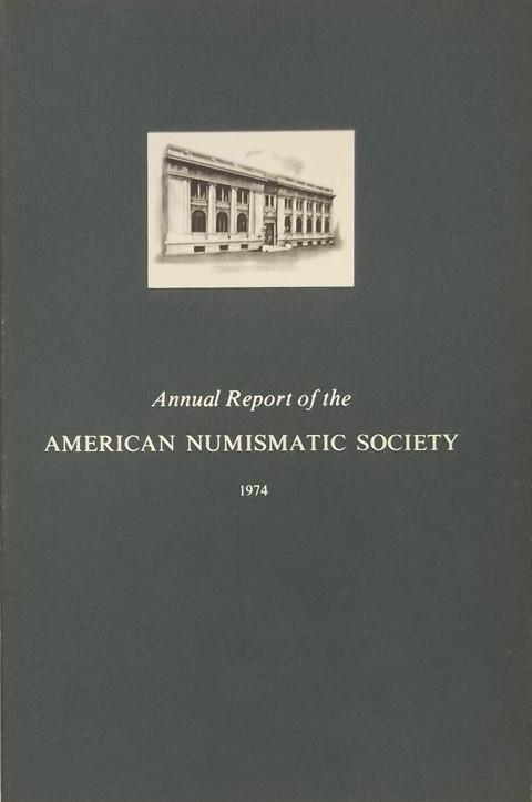 Annual Report of the American Numismatic Society 1974