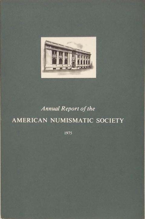 Annual Report of the American Numismatic Society 1975
