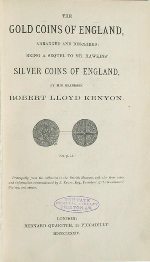 The Gold Coins of England arranged and described: