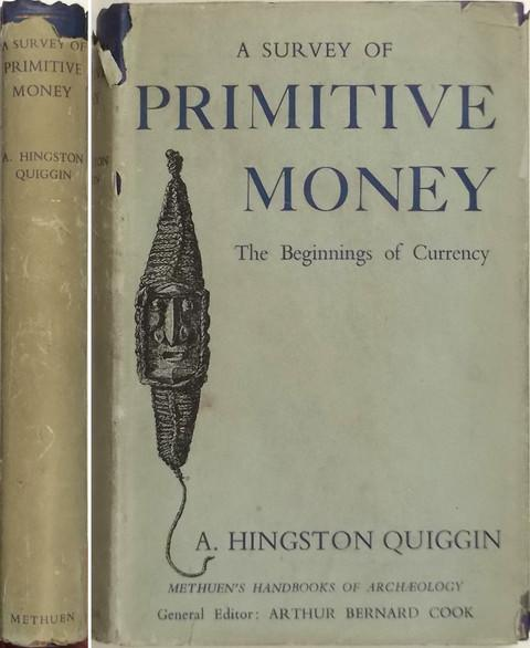 A Survey of Primitive Money.  The Beginnings of Currency.