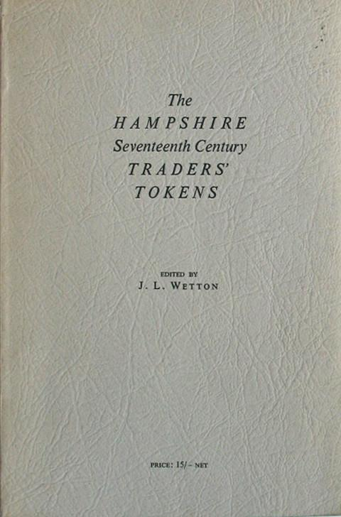 The Hampshire Seventeenth Century Traders' Tokens.