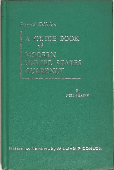 A Guide Book of Modern United States Currency.